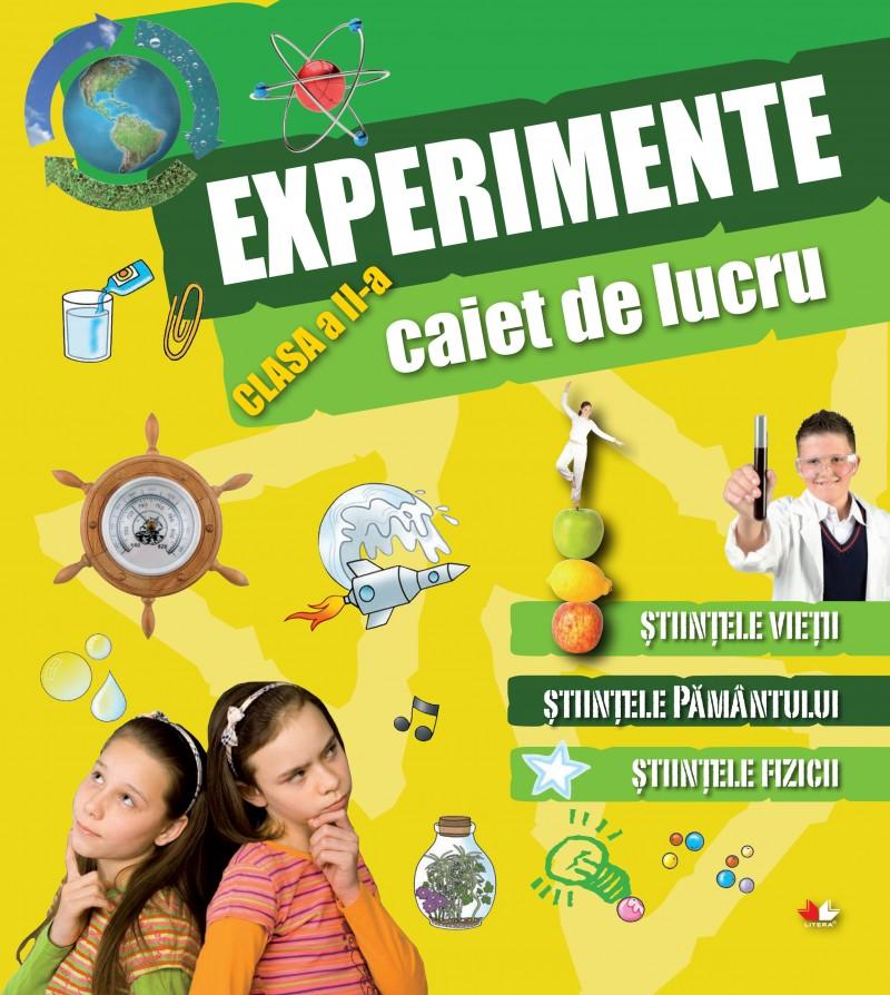 CAIET DE LUCRU. EXPERIMENTE. CLASA A II-A