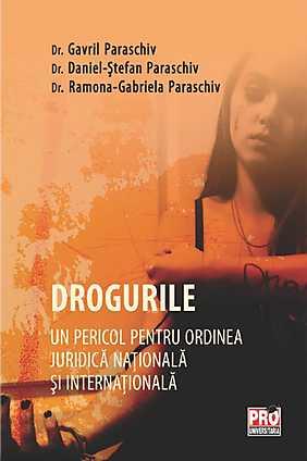 DROGURILE - PERICOL PENTRU ORDINEA JURIDICA NATIONALA SI INTERNATIONALA