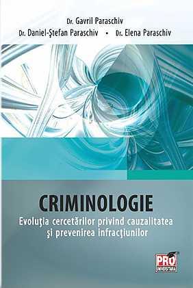 CRIMONOLOGIE. EVOLUTIA CERCETARILOR PRIVIND CAUZALITATEA SI PREVENIREA INFRACTIUNILOR