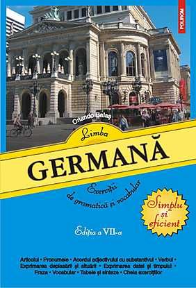 LIMBA GERMANA. EXERCITII DE GRAMATICA SI VOCABULAR (ED 2014)