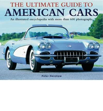 THE ULTIMATE GUIDE TO AMERICAN CARS
