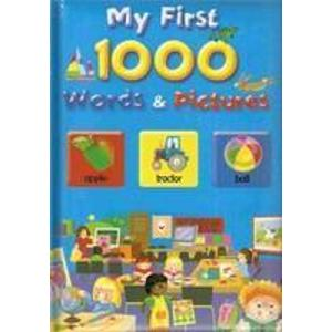 MY FIRST 1000 WORDS & PICTURE
