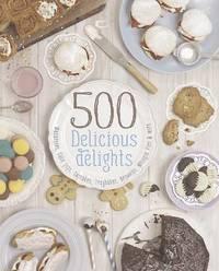 500 DELICIOUS DELIGHTS