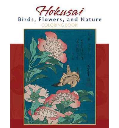 HOKUSAI: BIRDS, FLOWERS, AND NATURE