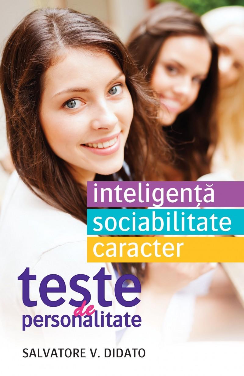 TESTE DE PERSONALITATE. INTELIGENTA. SOCIABILITATE. CARACTER