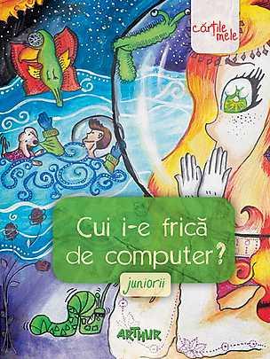 JUNIORII-CUI I-E FRICA DE COMPUTER