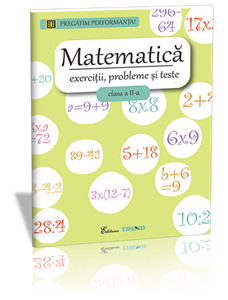 MATEMATICA. EXERCITII, PROBLEME SI TESTE. CLS. II