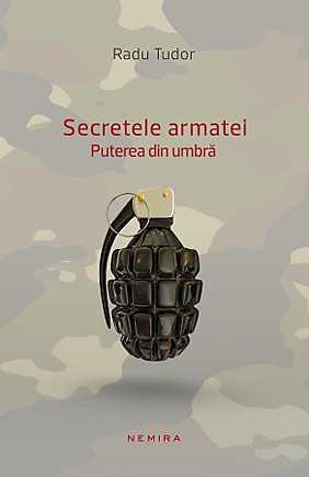 SECRETELE ARMATEI. PUTEREA DIN...