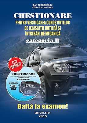 CHESTIONARE PENTRU VERIFICAREA CUNOSTINTELOR DE LEGISLATIE RUTIERA SI INTREBARI DE MECANICA CATEGORI