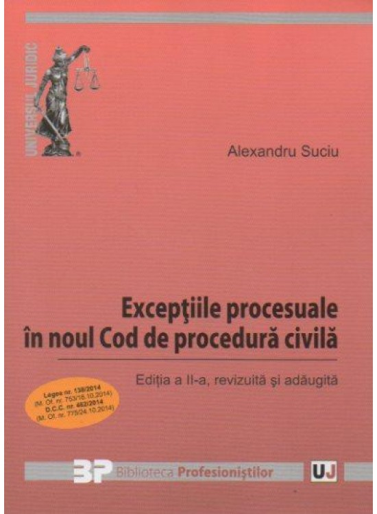EXCEPTIILE PROCESUALE IN NCPC. ED 2, REVIZUITA SI ADAUGITA (SUCIU)