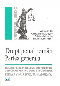 DREPT PENAL ROMAN. PARTEA GENERALA. ED 10 (MITRACHE)