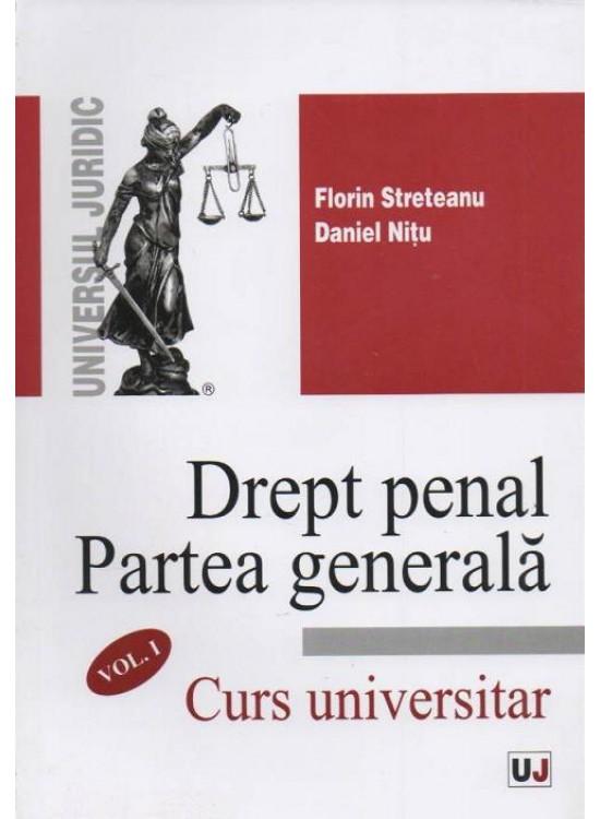 DREPT PENAL. PARTEA GENERALA. CURS UNIVERSITAR