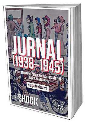JURNAL (1938 - 1945). POVESTEA UNEI FETE CARE A SUPRAVIETUIT HOLOCAUSTULUI