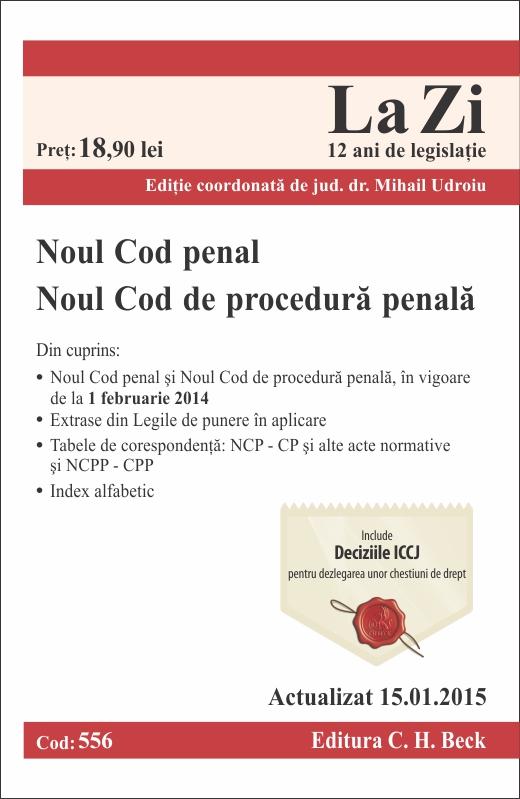 NOUL COD PENAL NOUL COD DE PROCEDURA PENALA LA ZI COD 556 (ACT 15.01.2015)