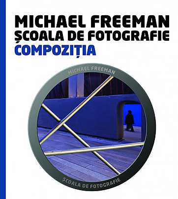 SCOALA DE FOTOGRAFIE. COMPOZITIA