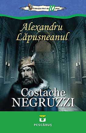 ALEXANDRU LAPUSNEANU - C. NEGRUZZI