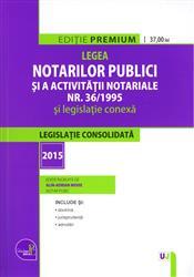 LEGEA NOTARILOR PUBLICI SI A ACTIVITATII NOTARIALE NR. 36/1995 SI LEGISLATIE CONEXA: LEGISLATIE CONS