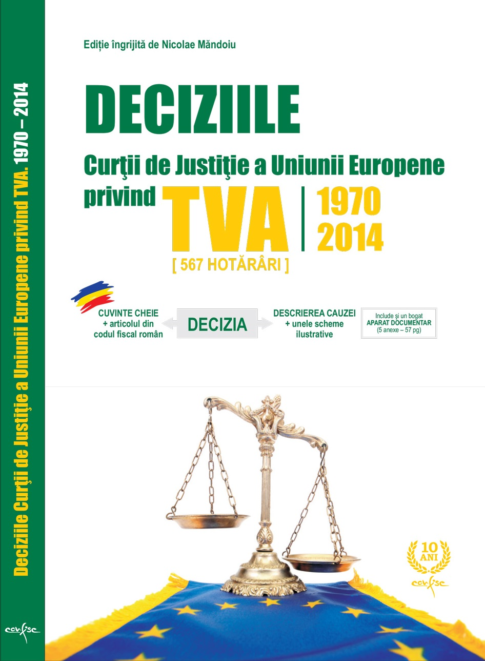 DECIZIILE CURTII DE JUSTITIE A UNIUNII EUROPENE PRIVIND TVA 1970-2014