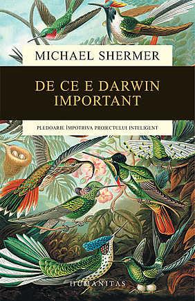 DE CE E DARWIN IMPORTANT. PLEDOARIE IMPOTRIVA PROIECTULUI INTELIGENT