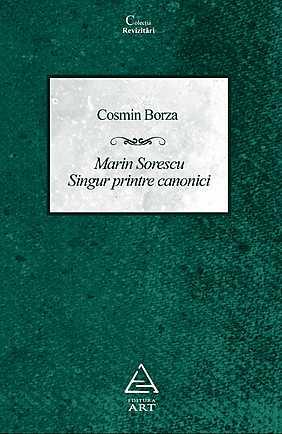 MARIN SORESCU. SINGUR PRINTRE CANONICI