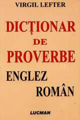 DICTIONAR DE PROVERBE ENGLEZ-ROMAN