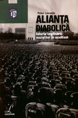 ALIANTA DIABOLICA. ISTORIA IMPLICARII NAZISTILOR IN OCULTISM