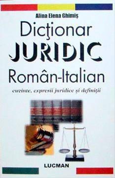 DICTIONAR JURIDIC ROMAN-ITALIAN