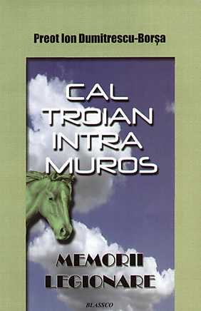 CAL TROIAN INTRA MUROS –MEMORII LEGIONARE
