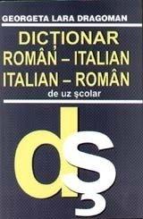 DICTIONAR ROMAN-ITALIAN/ITALIAN-ROMAN (UZ SCOLAR