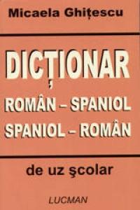 DICTIONAR ROMAN-SPANIOL/SPANIOL-ROMAN (UZ SCOLAR)