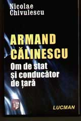 ARMAND CALINESCU. OM DE STAT SI CONDUCATOR DE TARA