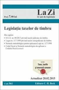 LEGISLATIA TAXELOR DE TIMBRU LA ZI COD 561 (ACT 20.02.2015)