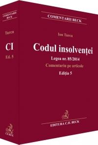 CODUL INSOLVENTEI LEGEA 85/2015. EDITIA 5 - TURCU