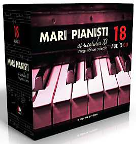 CD MARI PIANISTI AI SECOLULUI XX. PACHET 4 (VOL 1-18)