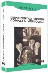 DESPRE DREPT CA FENOMEN COMPLEX AL VIETII SOCIALE