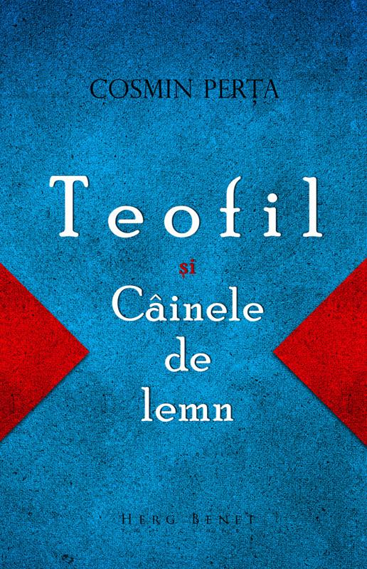 TEOFIL SI CAINELE DE LEMN