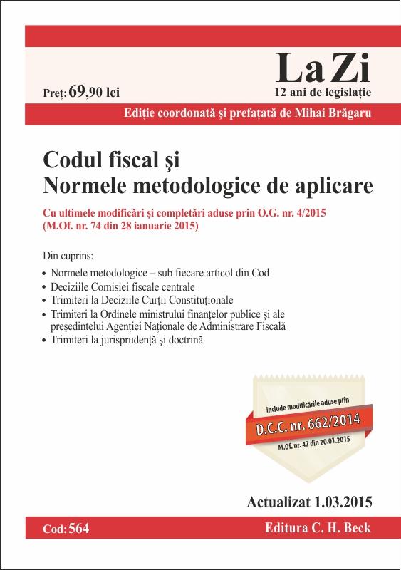 CODUL FISCAL SI NORMELE METODOLOGICE DE APLICARE LA ZI COD 564 (ACT 01.03.2015)