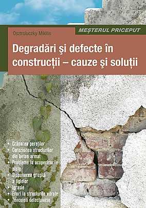 DEGRADARI SI DEFECTE IN CONSTRUCTII-CAUZE SI SOLUTII