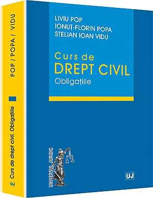 CURS DE DREPT CIVIL. OBLIGATIILE (LIVIU POP, IONUT-FLORIN POPA, STELIAN IOAN VIDU)