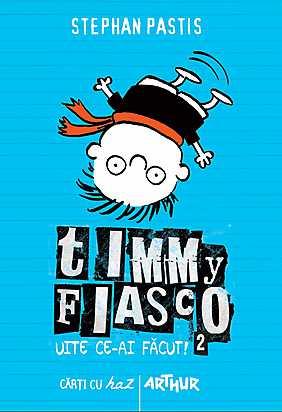 TIMMY FIASCO, VOL 2. UITE CE-AI FACUT!