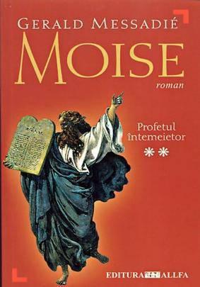 MOISE VOL.2: PROFETUL INTEMEIETOR