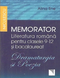 MEMORATOR. LIT ROM CL 9-12 SI BAC. DRAMATURGIA SI POEZIA