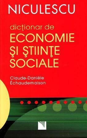 DICTIONAR DE ECONOMIE SI STIINTE SOCIALE