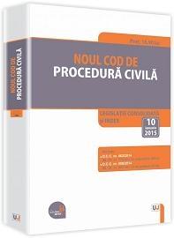 NOUL COD DE PROCEDURA CIVILA. LEGISLATIE CONSOLIDATA. 16 MARTIE 2015