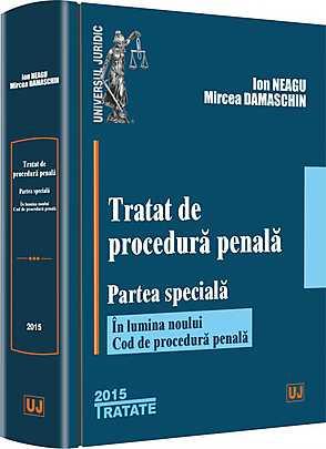 TRATAT DE PROCEDURA PENALA  PARTEA SPECIALA (ION NEAGU, MIRCEA DAMASCHIN)