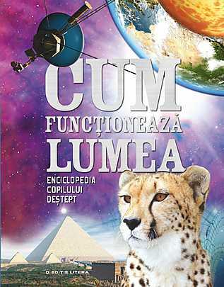 CUM FUNCTIONEAZA LUMEA. ED A II A