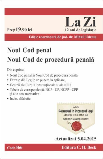 NOUL COD PENAL NOUL COD DE PROCEDURA PENALA LA ZI COD 566 (ACT 04.05.2015)