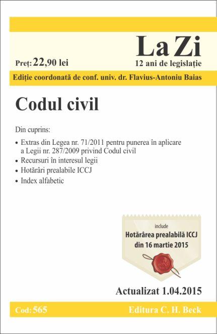 CODUL CIVIL LA ZI COD 565 (ACT 01.04.2015)
