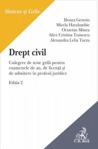 DREPT CIVIL CULEGERE DE TESTE GRILA PENTRU EXAMENELE DE AN, DE LICENTA SI DE ADMITERE IN PROFESII JU
