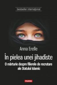 IN PIELEA UNEI JIHADISTE. O MARTURIE DESPRE FILIERELE DE RECRUTARE ALE STATULUI ISLAMIC